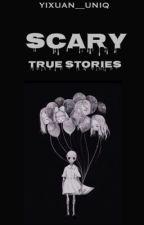Scary True Stories by Yixuan__Uniq