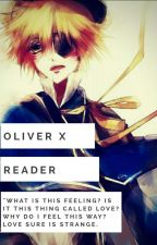 Oliver (Vocaloid) x Reader by Panda_chan12