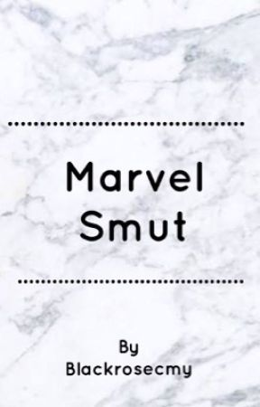 Marvel Smut *REQUESTS OPEN* by BlackRosecmy