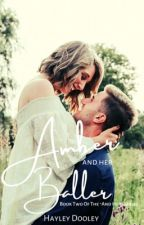 "Amber & Her Baller  (Book Two Of The ""And Her"" Series) (UNEDITED) (COMPLETED) by HayleyDooley"