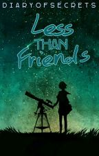 Less Than Friends by DiaryOfSecrets