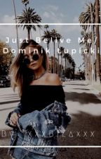 Just Belive Me // Dominik Łupicki by xxxBilaxxx