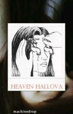 Heaven Hallova  by Machinedrop