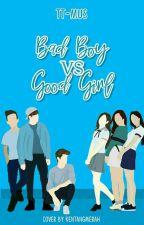 Bad Boy vs Good Girl [REVISI] by tt-mus