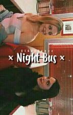× Night Bus × ; Beronica short story by kikasdance