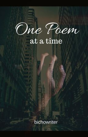 One Poem at a Time by thebichowriter
