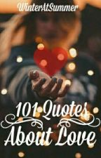 101 Quotes About Love by WinterAtSummer