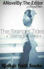 Stranger Tides *Teenage Fever* by NjabuloSesoka
