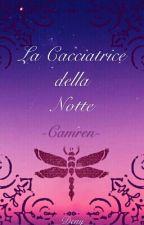 La Cacciatrice della Notte→Camren by __Deny__