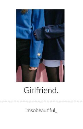 Girlfriend. by imsobeautiful_