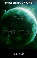 Phaser: The Gaian Revelations (Wattys2017) by DreamWriteLiveKel