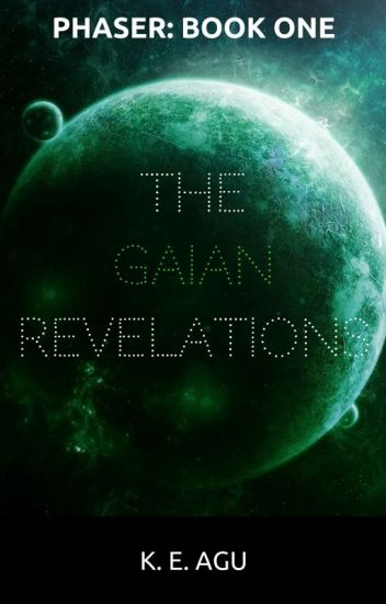 Phaser: The Gaian Revelations