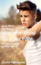 You Are Going To Lose Me (Justin Bieber) by savirrs