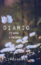 Diario autobiografico. (17 ANNI E INCINTA) by lifeburn92