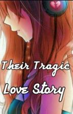 Their Tragic Love Story  by UniqueLuckyThoughts