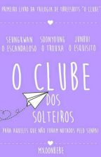 O Clube dos Solteiros: Para Aqueles Que Ainda Não Foram Notados Pelo Senpai by mxoonbebe