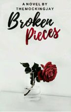 Broken Pieces | Coming soon by TheMockingjay2544