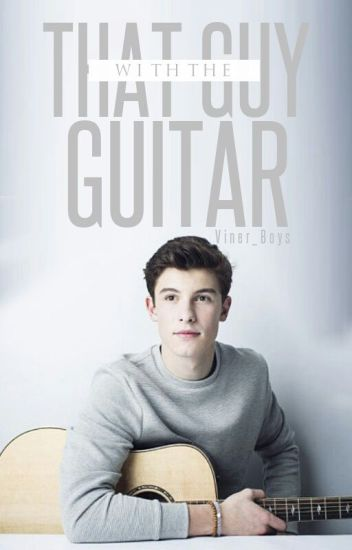 That Guy With The Guitar ||Shawn Mendes||