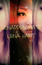 Kidnapped Mate by LenaHart