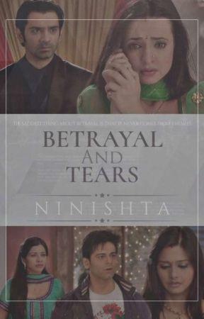 Betrayal and tears(Season 1) | ✔ by Ninishta_B