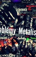 Problémy metalistov by Lucinkaaaaaaaaa