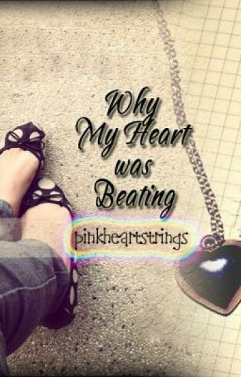 Why My Heart Was Beating -formerly Monay and Cookie (Ongoing Series)