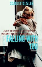 Falling With You by ScarlettSizzler