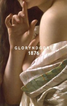 1876 by gloryndgore