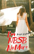 I'm NBSB No More by nayinK