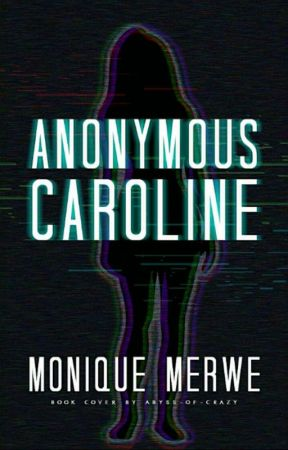 Anonymous Caroline by moniquemerwe