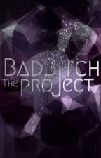 The Project  by BadBitchProject