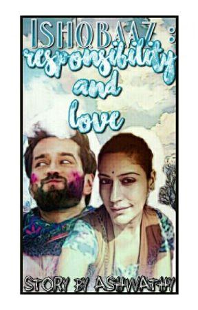 Ishqbaaz - Responsibility And Love  by AshwathyS