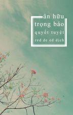 [ĐM] Ân Hữu Trọng Báo (Full) by nhadamvera