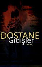 Dostane Gidişler by SafderunBey