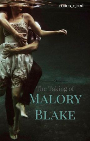 The Taking of Malory Blake by roses_r_red