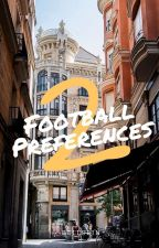 football preferences 2 by -bellerin