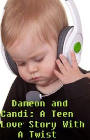 Dameon and Candi: A Teen Love Story With a Twist by AmberGarbinsky