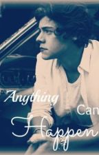 Anything Can Happen (Harry Styles Fanfic) *EDITING* by skittlesxo2