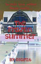 The Frozen Summer by OIGirl16
