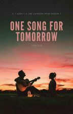 One Song for Tomorrow  by ivaliaa
