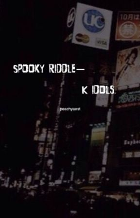 spooky riddle k-idol  by peachyaest