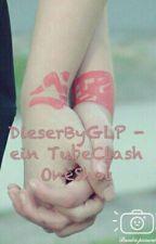 DieserByGLP - Ein TubeClash OneShot by OrphisTheDragon