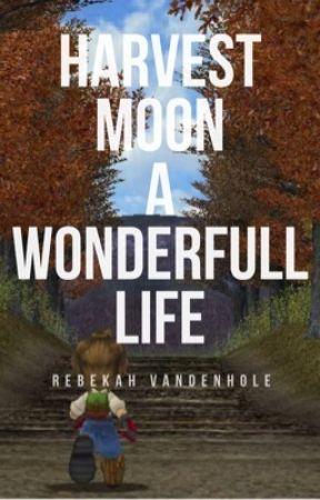 Harvest Moon - A Wonderful Life  by 0BekaLynn0
