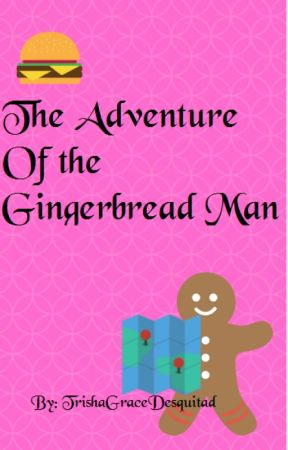 The Adventures of the Gingerbread Man! by TrishaGraceDesquitad