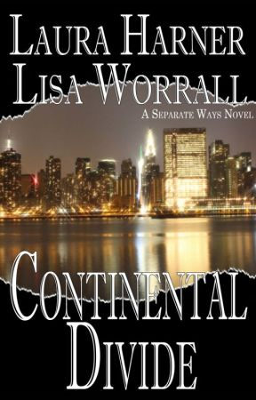 Continental Divide (Separate Ways #1) Complete by LauraHarner
