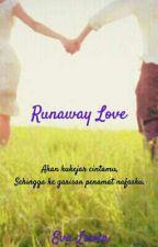Runaway Love by EvaYong7