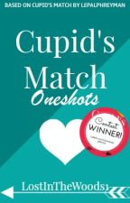 Cupid's Match : One Shots by LostInTheWoods1