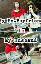 My Ex-Boyfriend is My Husband by JungkookHandsome