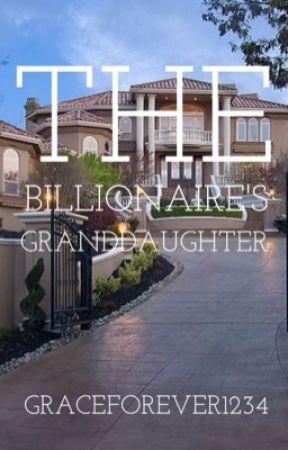 The Billionaire's Granddaughter by GraceForever1234