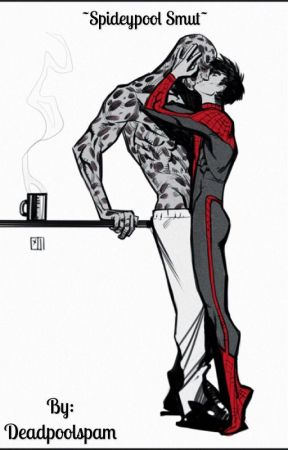 ~Spideypool smut book~ by Deadpoolspam